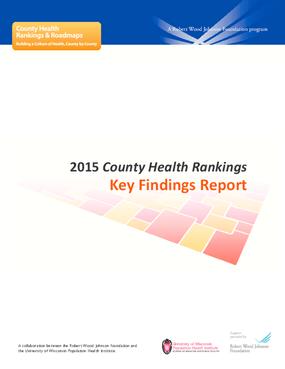 2015 County Health Rankings: Key Findings Report