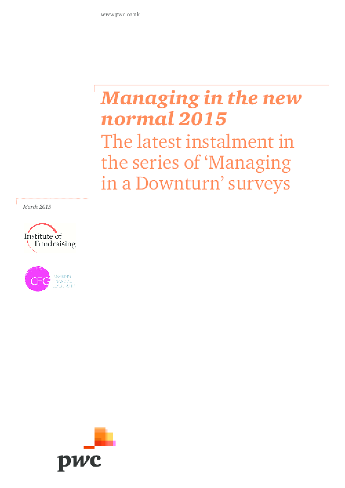 Managing in the New Normal 2015: The Latest Installment in the Series of 'Managing in a Downturn' Surveys