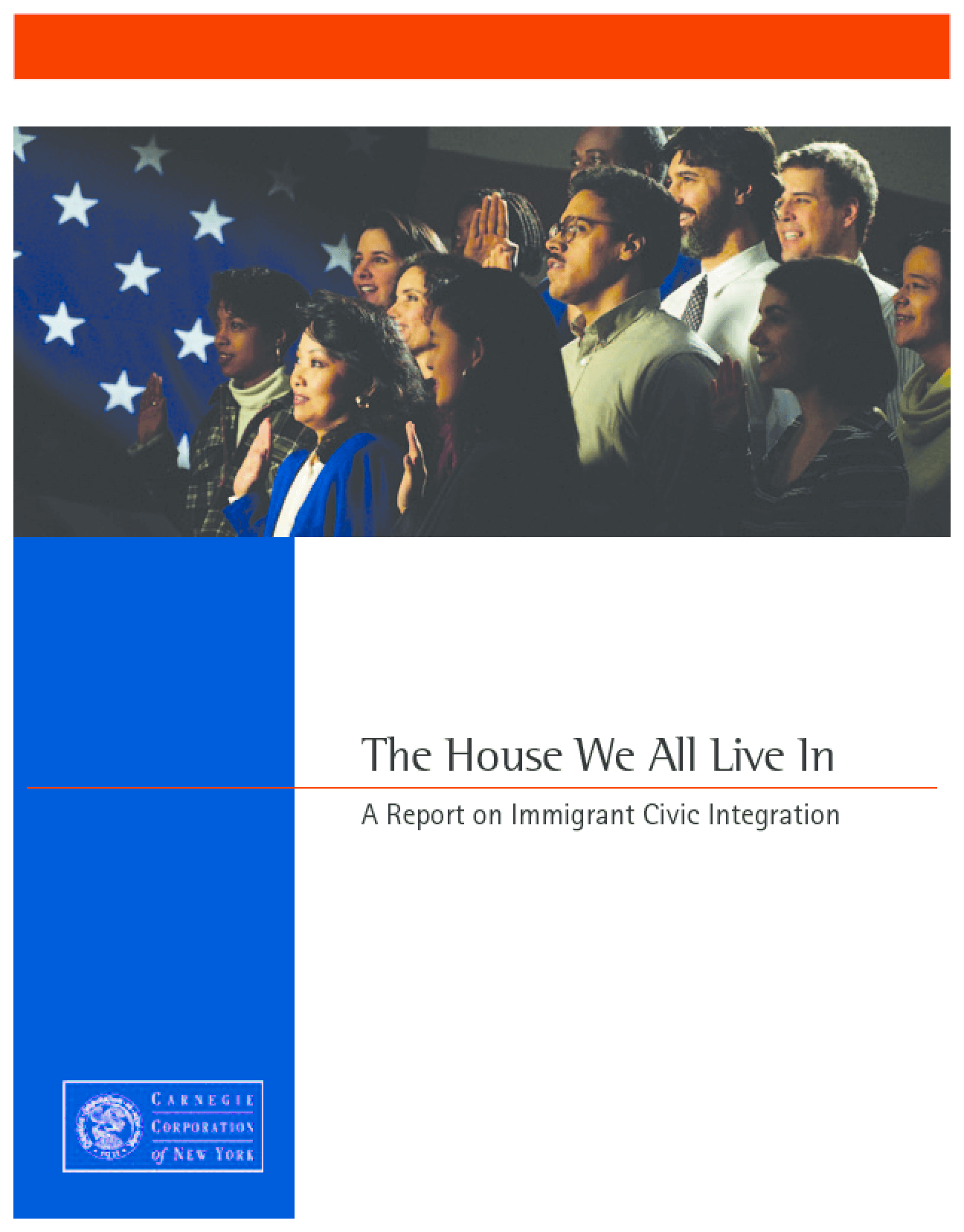 The House We All Live In: A Report On Immigrant Civic Integration
