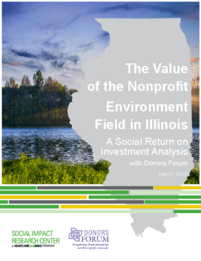The Value of the Nonprofit Environment Field in Illinois: A Social Return on Investment Analysis with Donors Forum