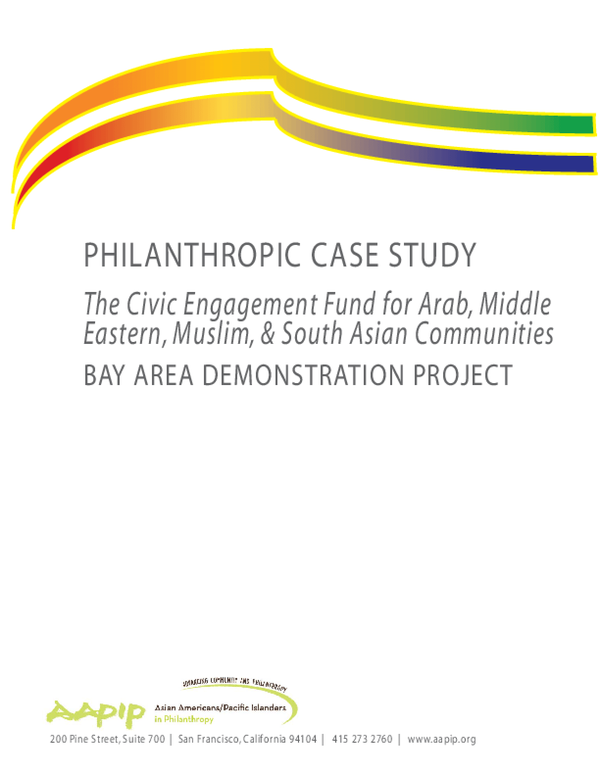 Philanthropic Case Study: The Civic Engagement Fund for Arab, Middle Eastern, Muslim, and South Asian Communities - Bay Area Demonstration Project