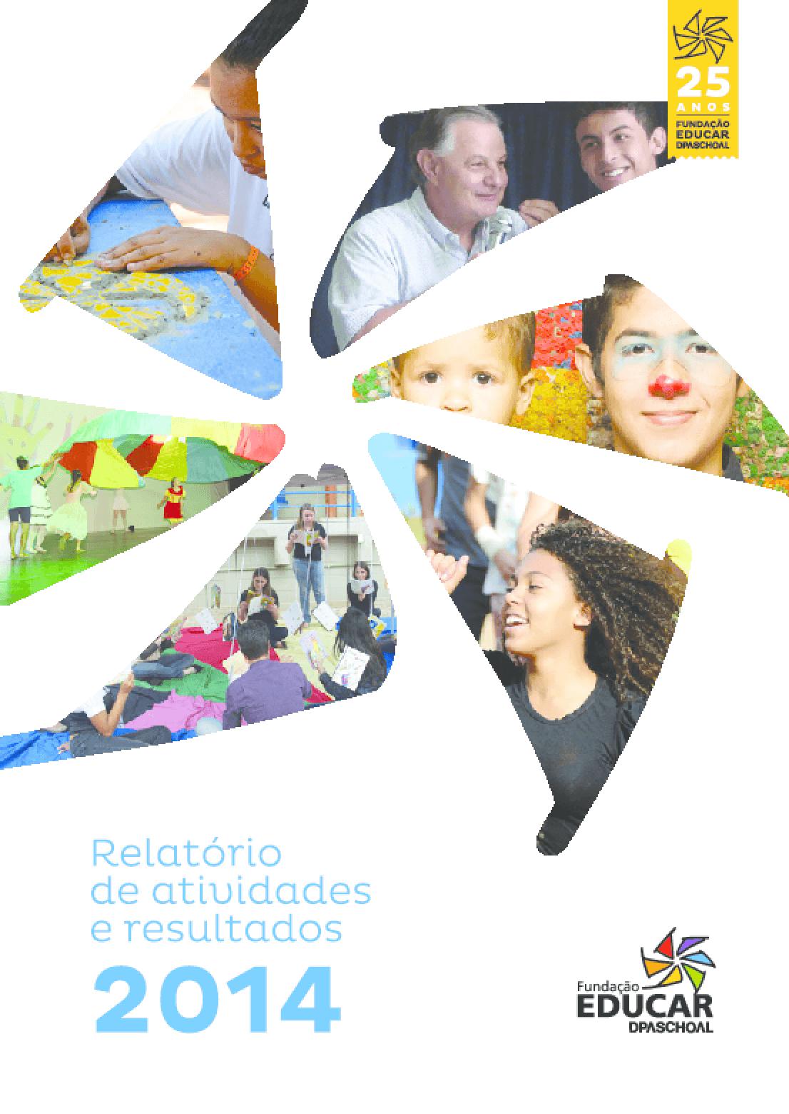 Relatório de Atividades e Resultados - Fundação Educar DPASCHOAL - 2014