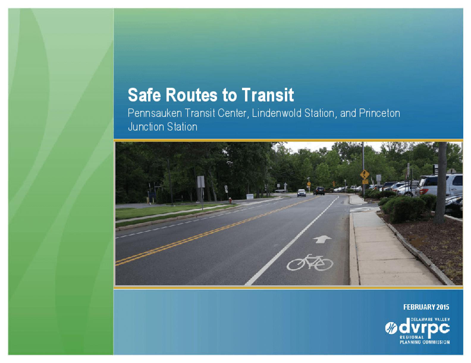 Safe Routes to Transit Pennsauken Transit Center, Lindenwold Station, and Princeton Junction Station