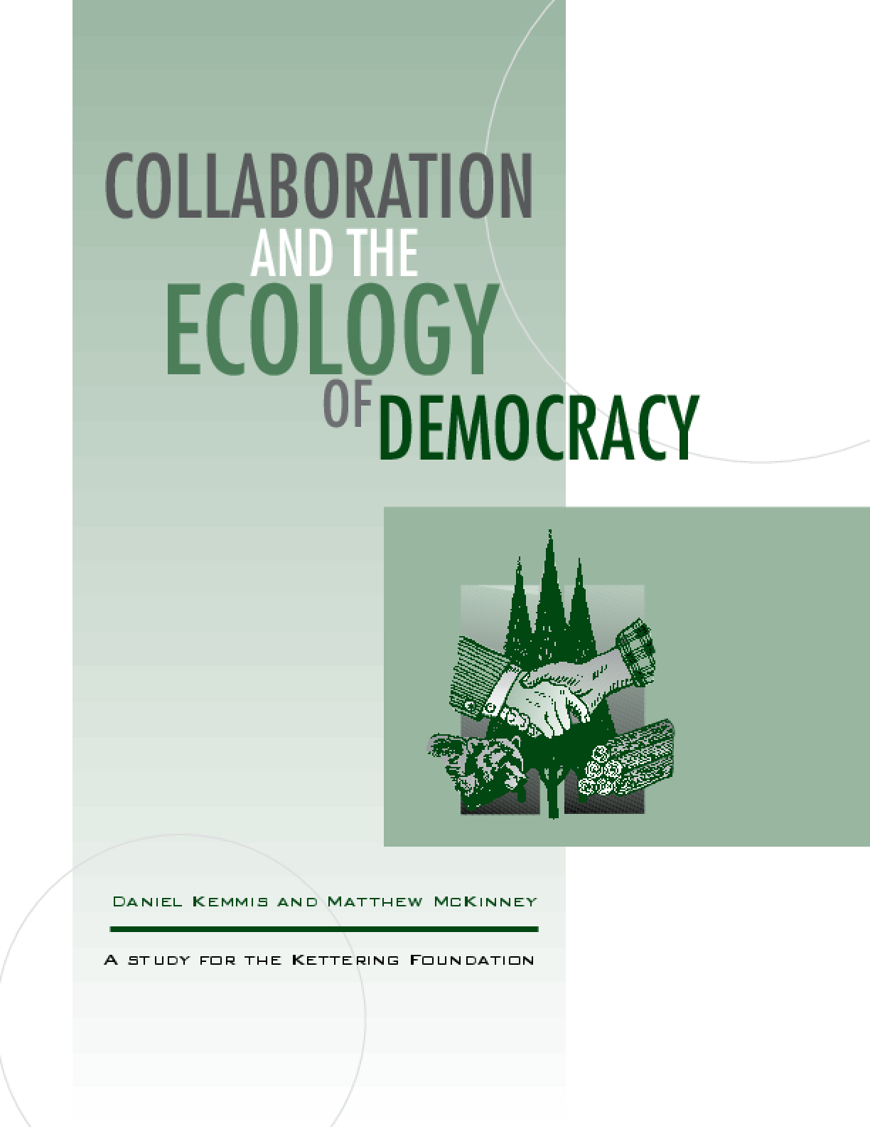 Collaboration and the Ecology of Democracy