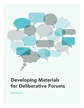 Developing Materials for Deliberative Forums