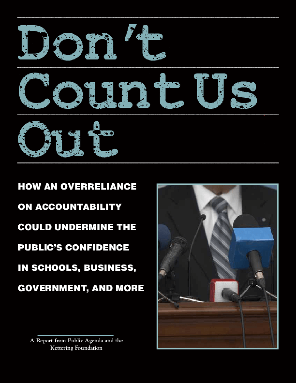 Don't Count Us Out: How An Overreliance On Accountability Could Undermine The Public's Confidence In Schools, Business, Government, and More