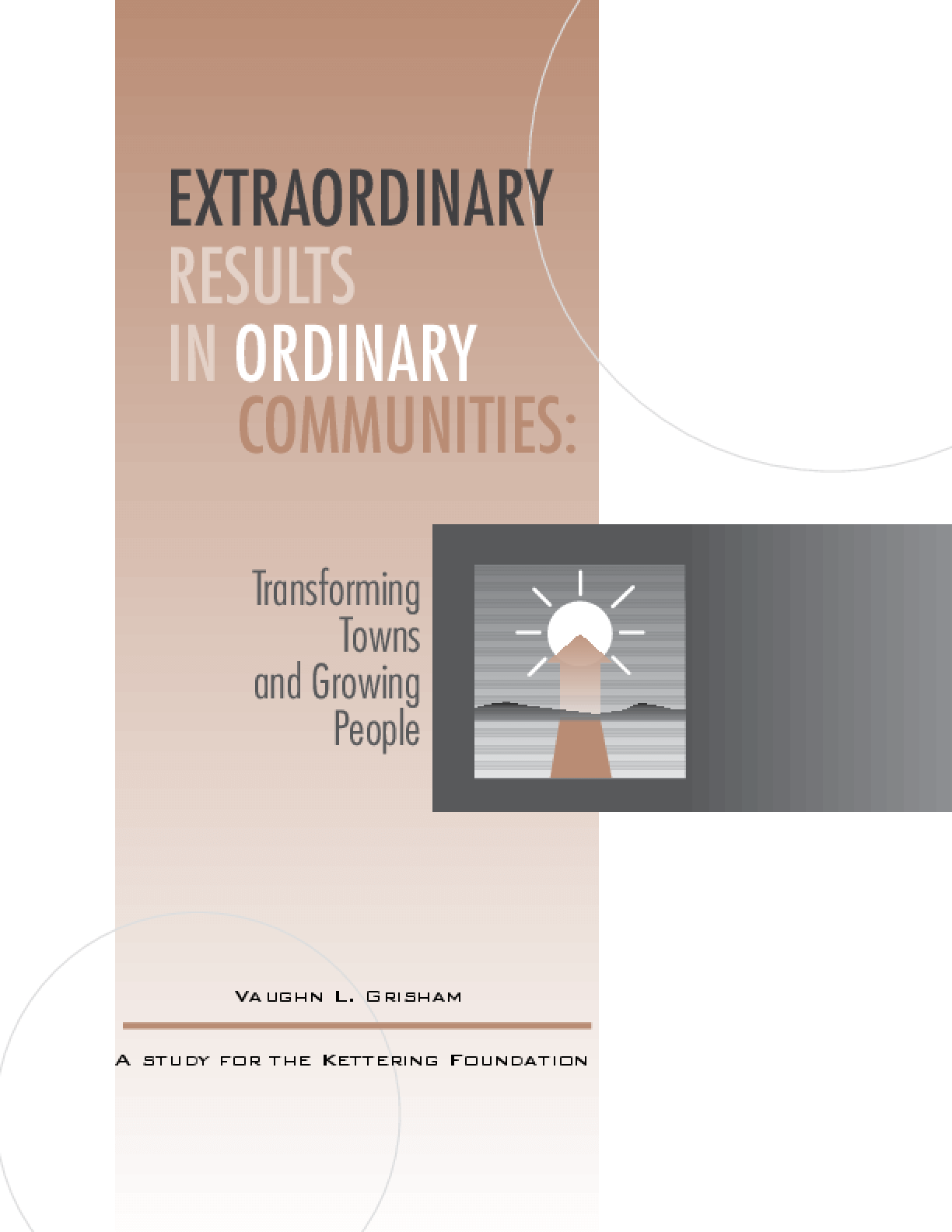 Extraordinary Results In Ordinary Communities: Transforming Towns and Growing People