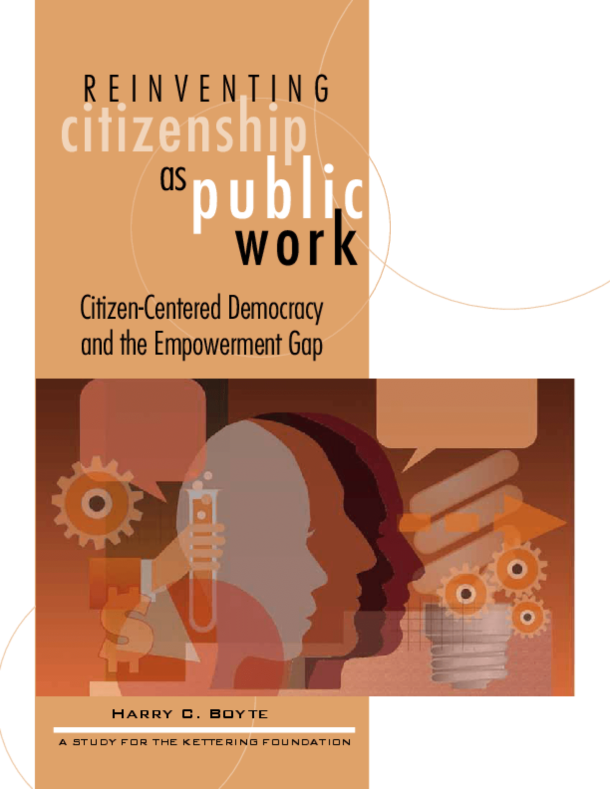 Reinventing Citizenship as Public Work: Citizen-Centered Democracy and the Empowerment Gap