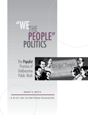 We The People Politics: The Populist Promise of Deliberative Public Work