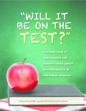 Will It Be On The Test?: A Closer Look At How Leaders And Parents Think About Accountability In The Public Schools