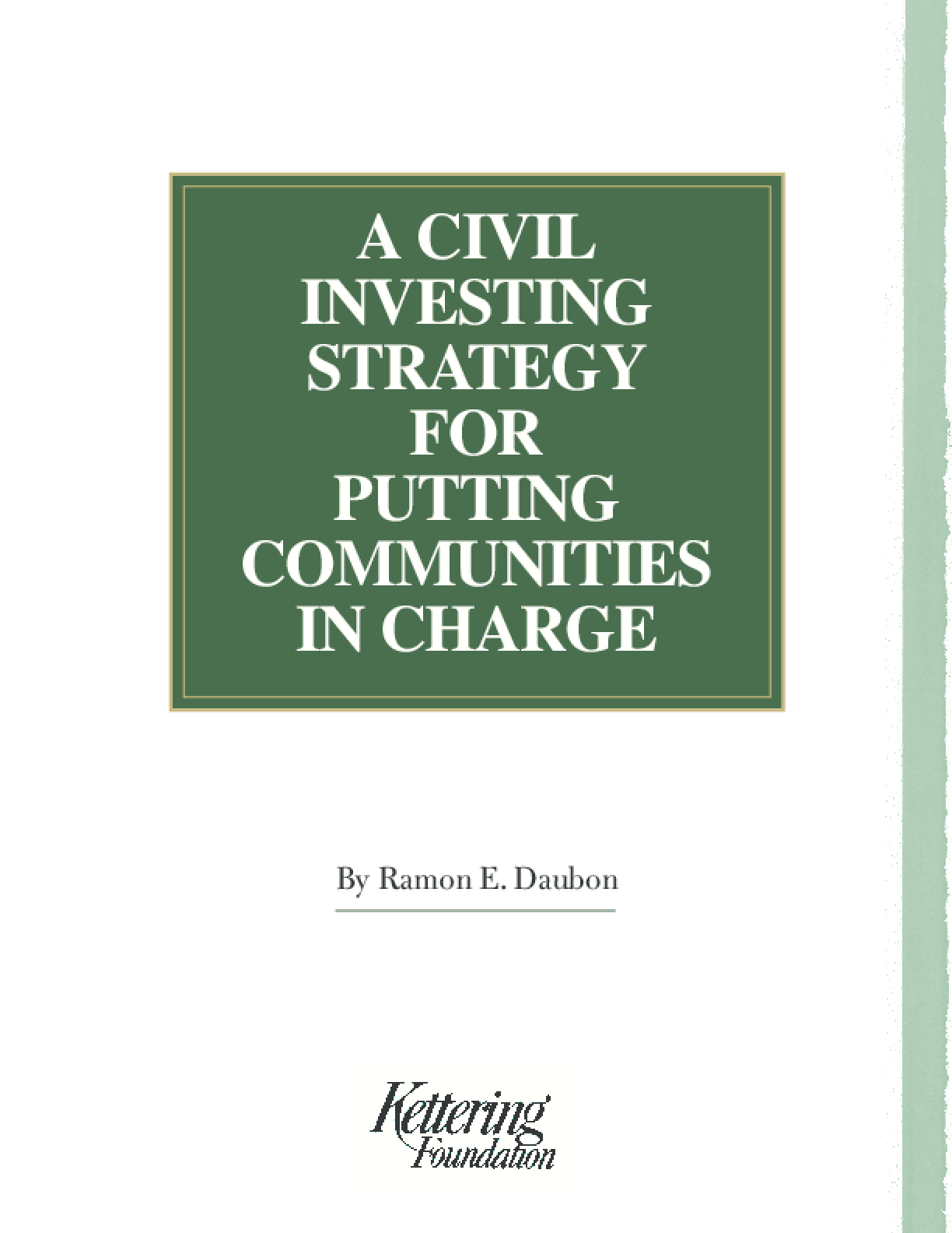 A Civil Investing Strategy for Putting Communities in Charge