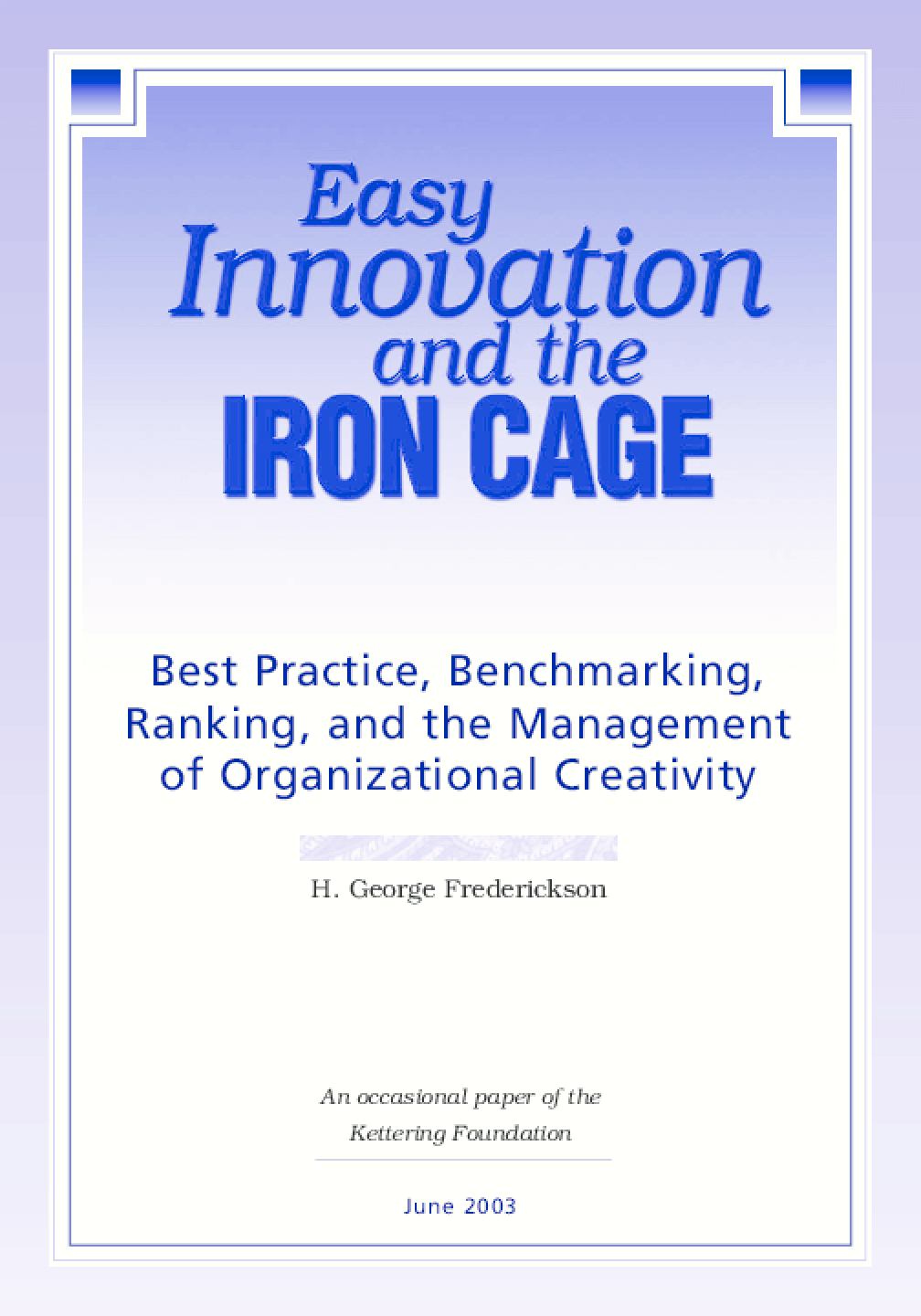 Easy Innovation and the Iron Cage: Best Practice, Benchmarking, Ranking, and the Management of Organizational Creativity