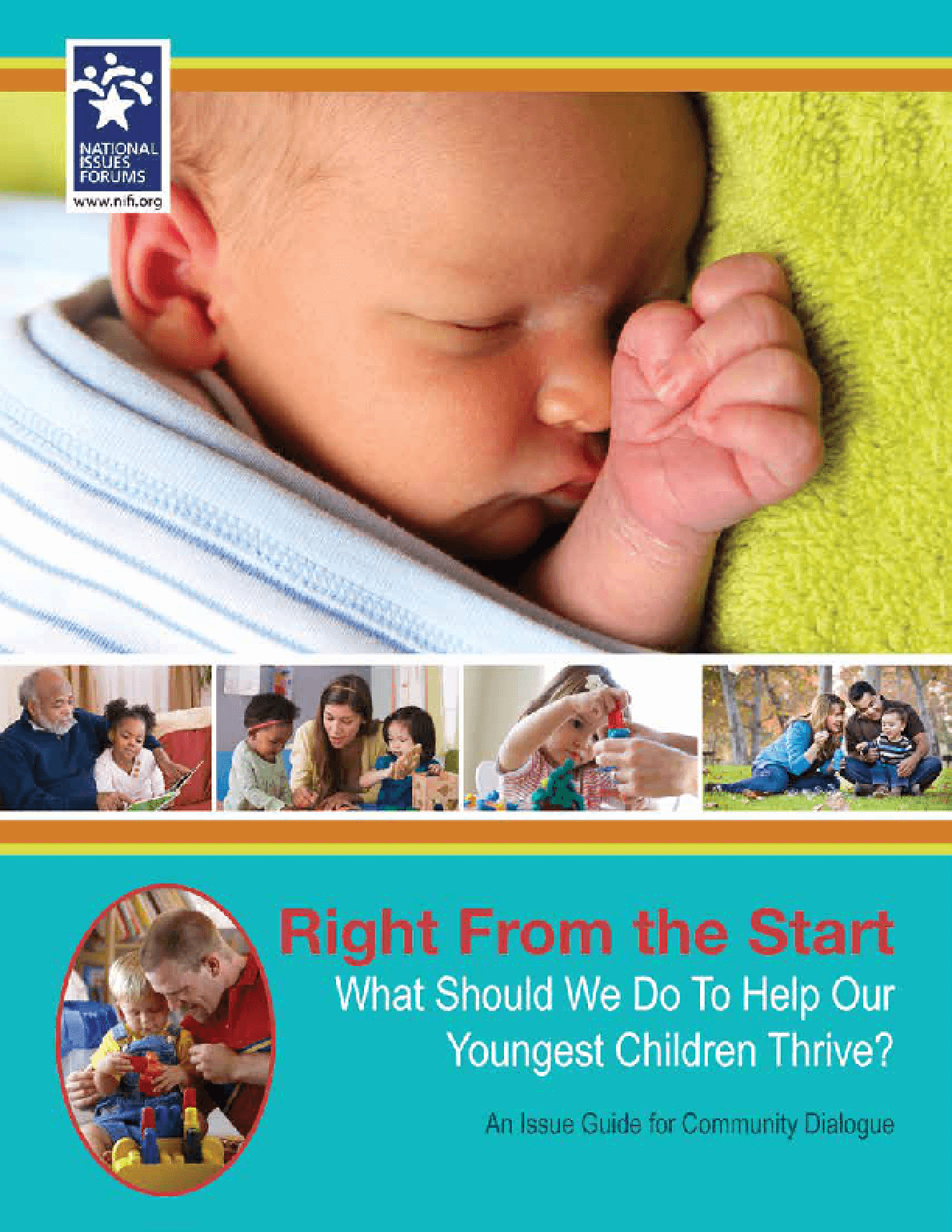 Right From the Start: What Should We Do To Help Our Youngest Children Thrive?