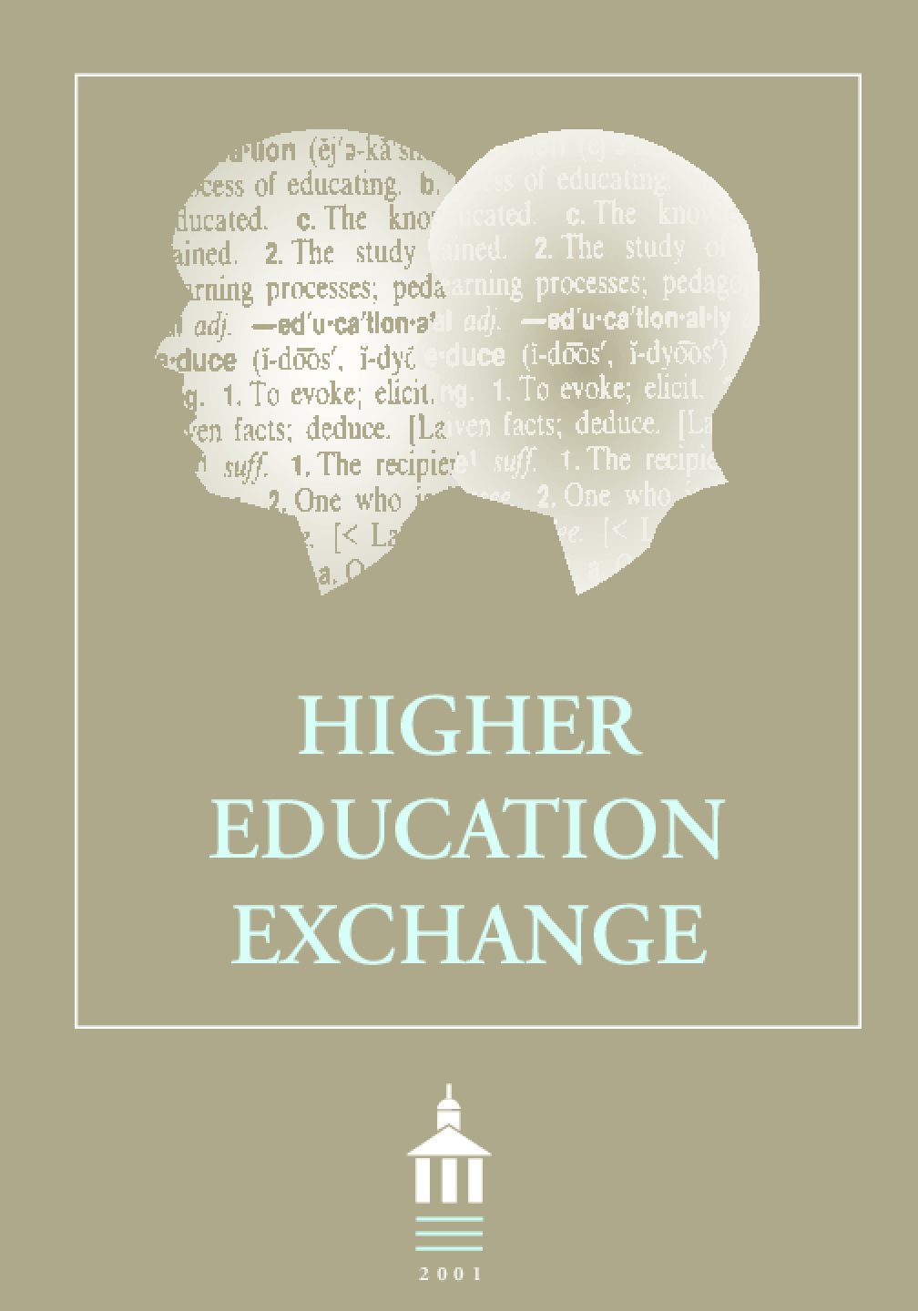 Higher Education Exchange:2001