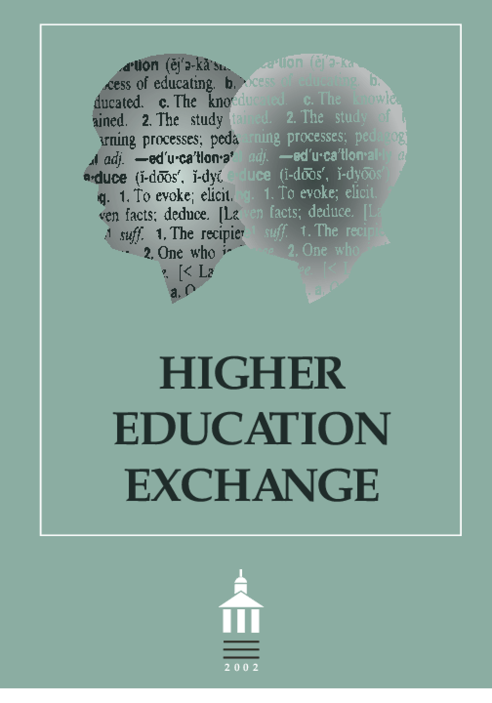 Higher Education Exchange:2002