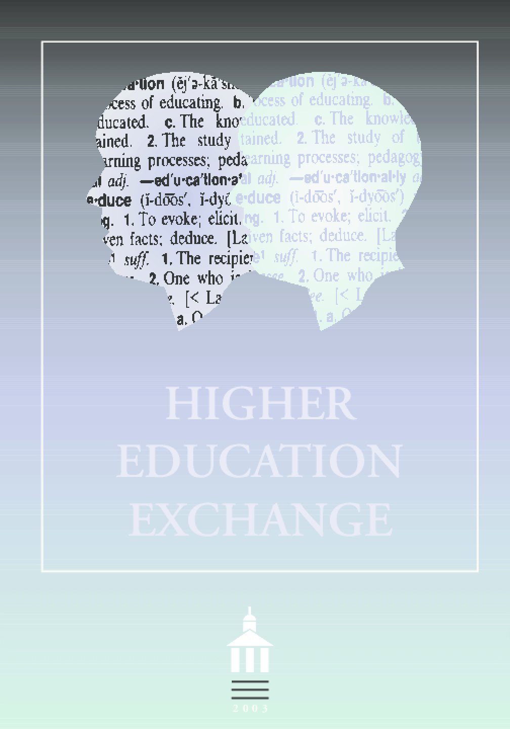 Higher Education Exchange:2003