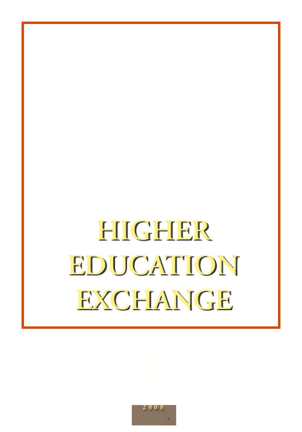 Higher Education Exchange: 2008
