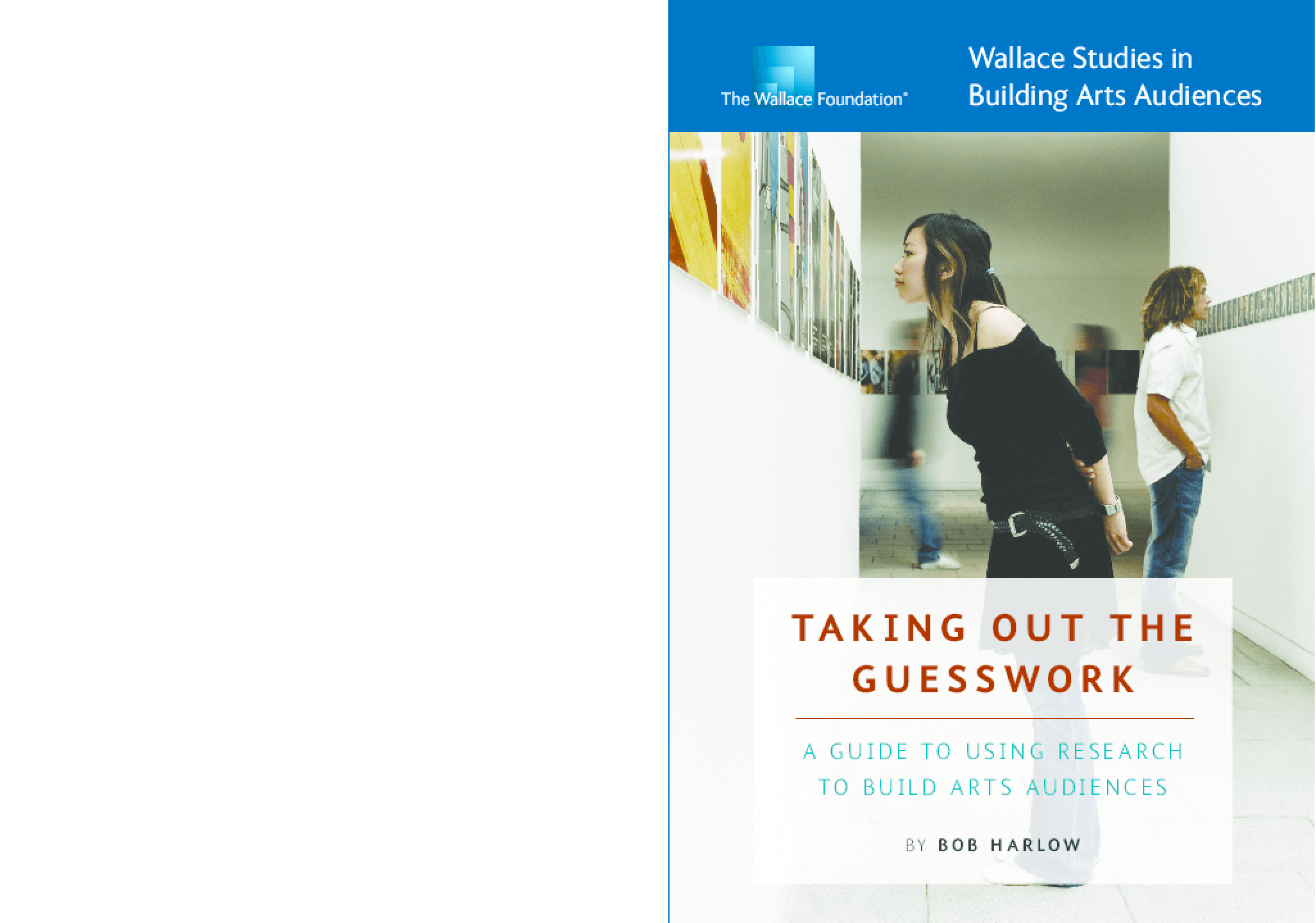 Taking Out the Guess Work: A Guide To Using Research To Build Arts Audiences