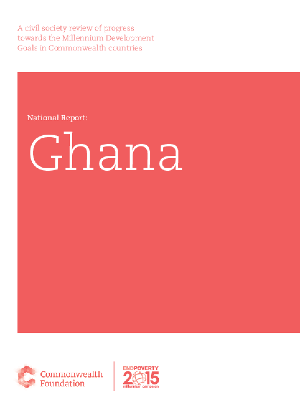 A Civil Society Review of Progress Towards the Millennium Development Goals in Commonwealth Countries National Report: Ghana