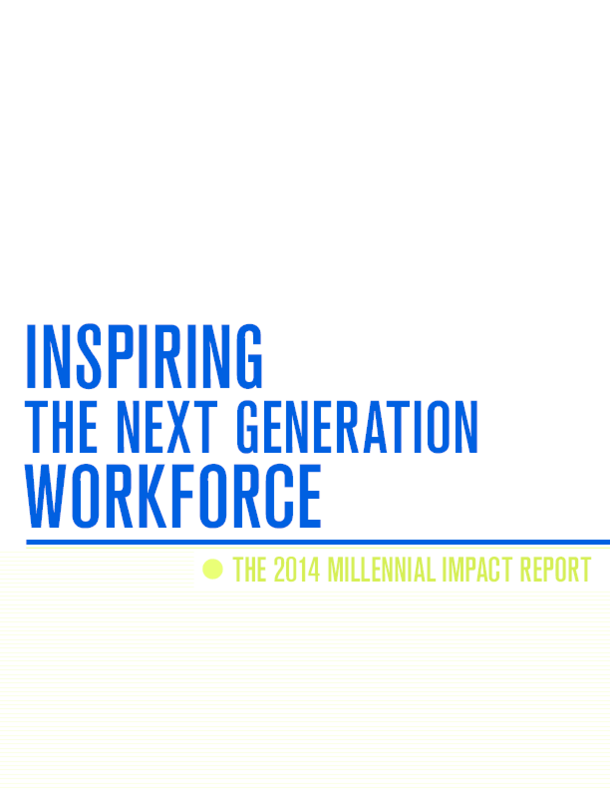 Inspiring the Next Generation Workforce: The 2014 Millennial Impact Report