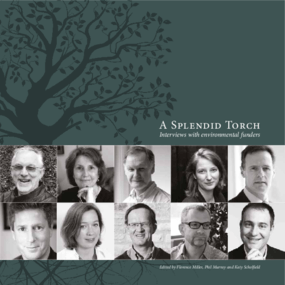 A Splendid Torch: Interviews with Environmental Funders