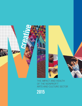 Creative Minnesota: The Impact and Health Of The Nonprofit Arts and Culture Sector 2015