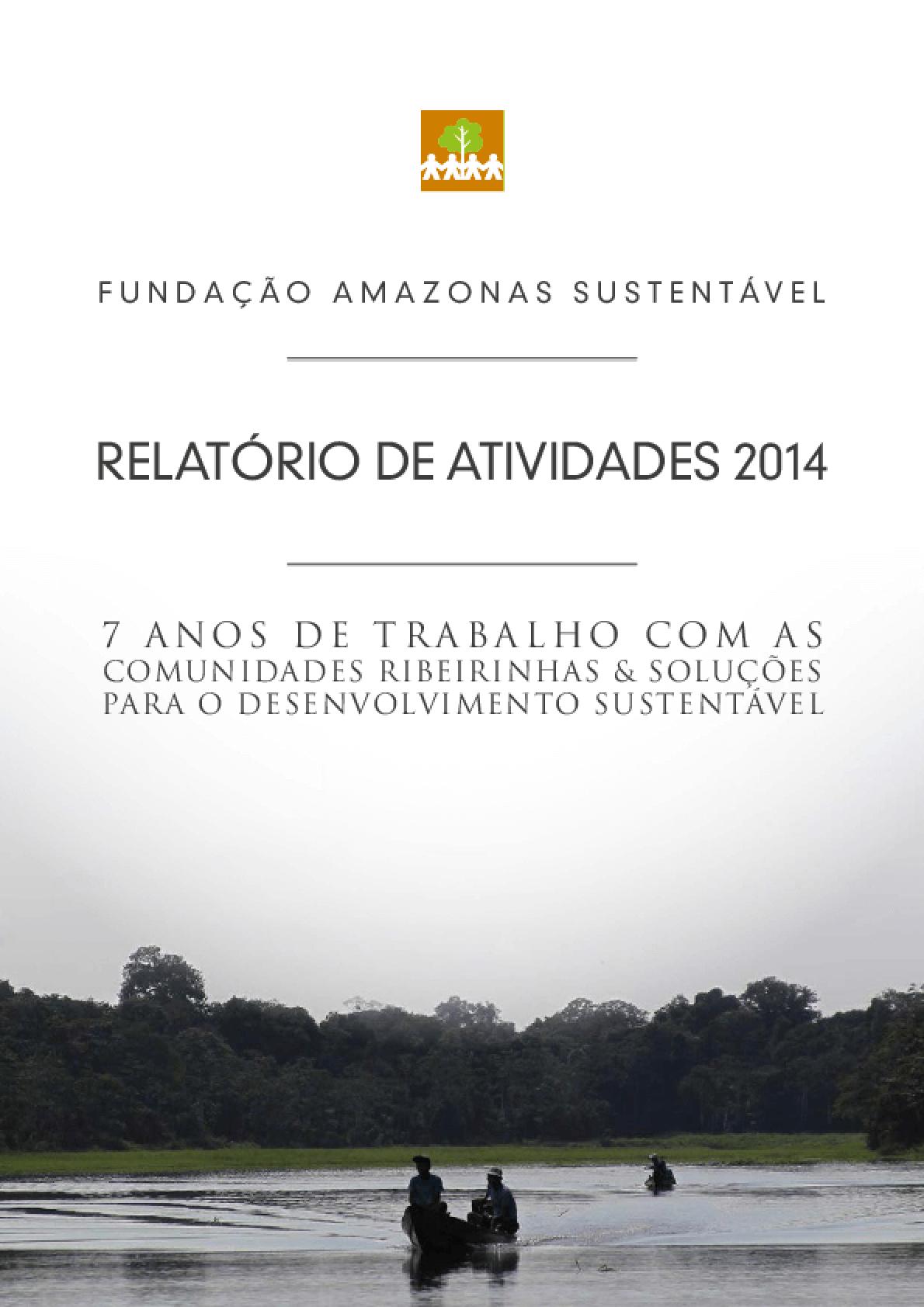 Relatório de Atividades - Fundação Amazonas Sustentável - 2014