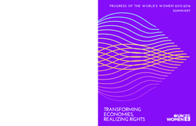 Progress of the World's Women 2015-2016 Summary: Transforming Economies, Realizing Rights