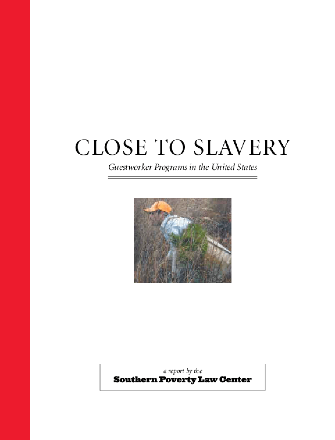 Close to Slavery: Guestworker Programs in the United States