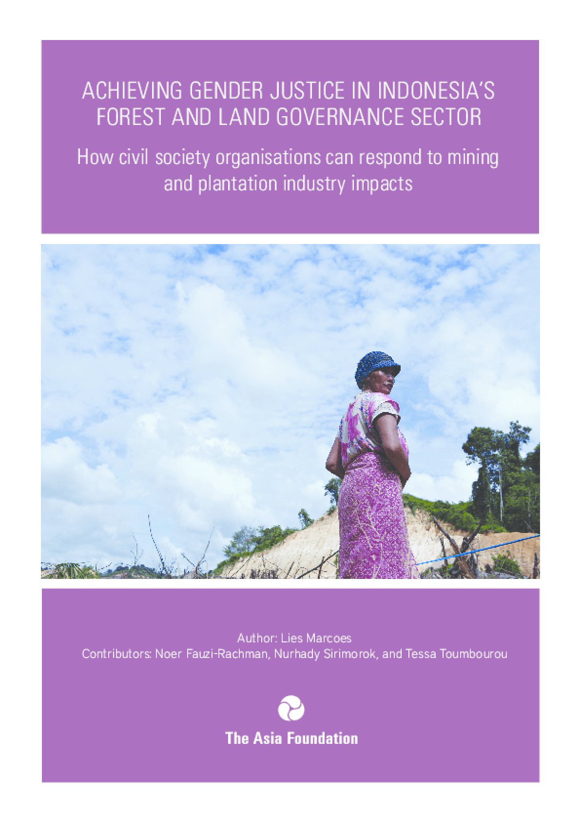 Achieving Gender Justice in Indonesia's Forest and Land Governance Sector: How Civil Society Organizations Can Respond to Mining and Plantation Industry Impacts