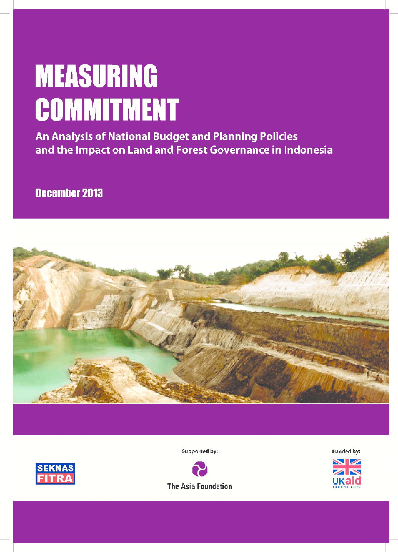 Measuring Commitment: An Analysis of National Budget and Planning Policies and the Impact on Land and Forest Governance in Indonesia