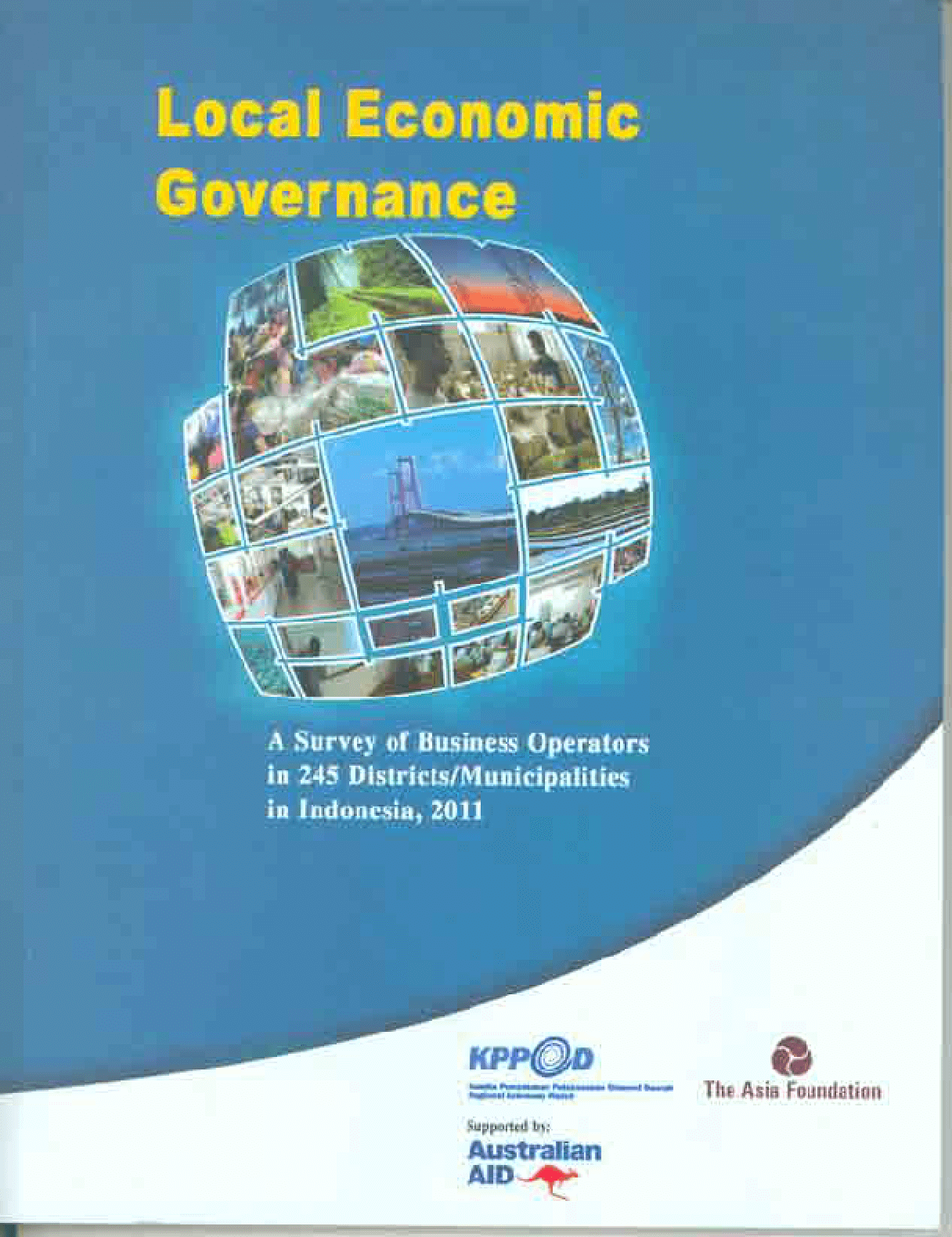 Local Economic Governance: A Survey of Business Operators in 245 Districts/Municipalities in Indonesia, 2011