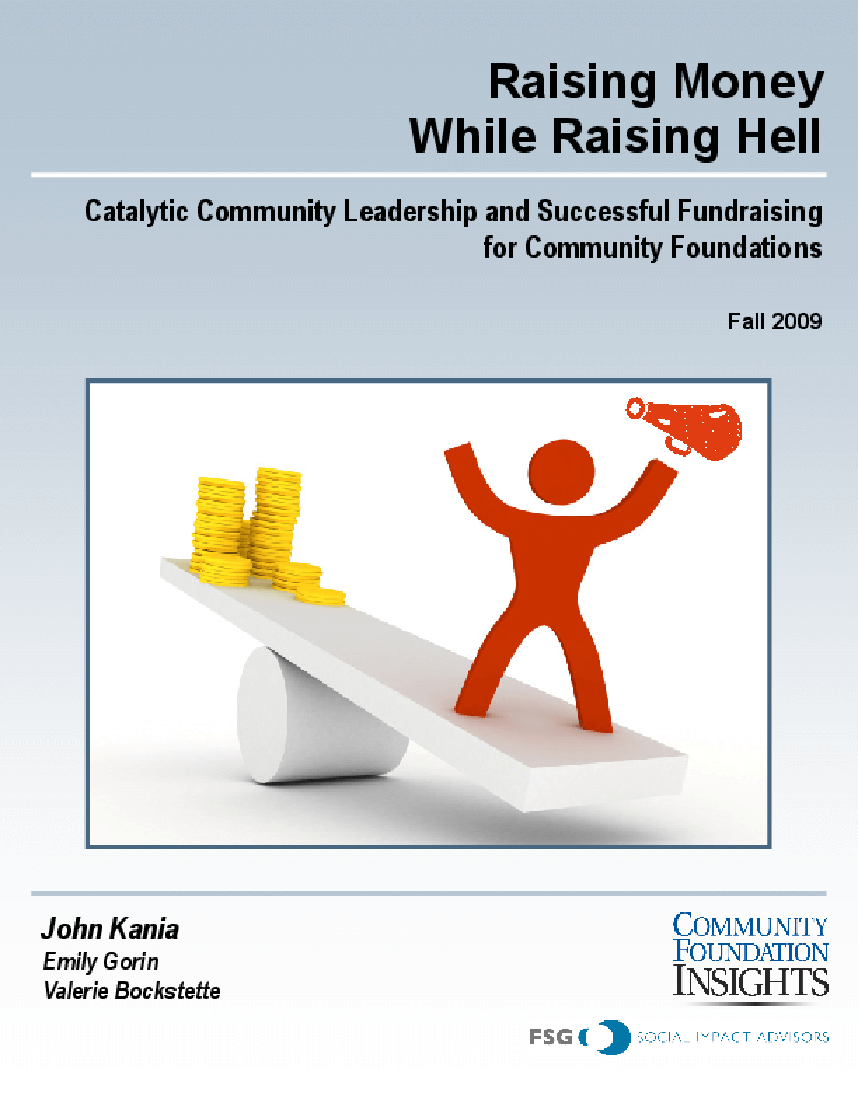 Raising Money While Raising Hell: Catalytic Community Leadership and Successful Fundraising for Community Foundations