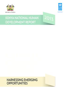 Kenya Human Development Report 2013: Climate Change and Human Development - Harnessing Emerging Opportunities