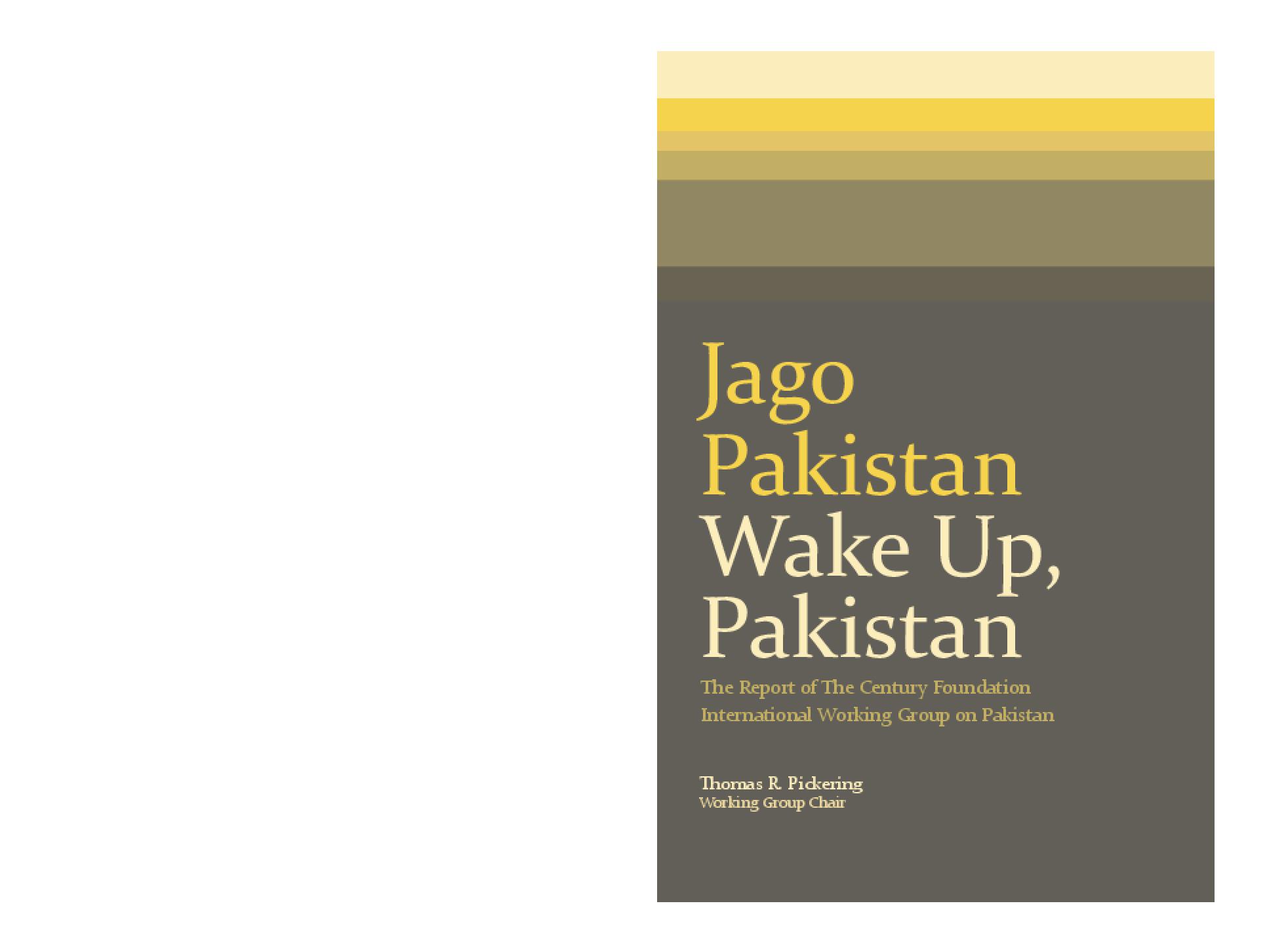 Jago Pakistan/ Wake Up, Pakistan: The Report of the Century Foundation International Working Group on Pakistan