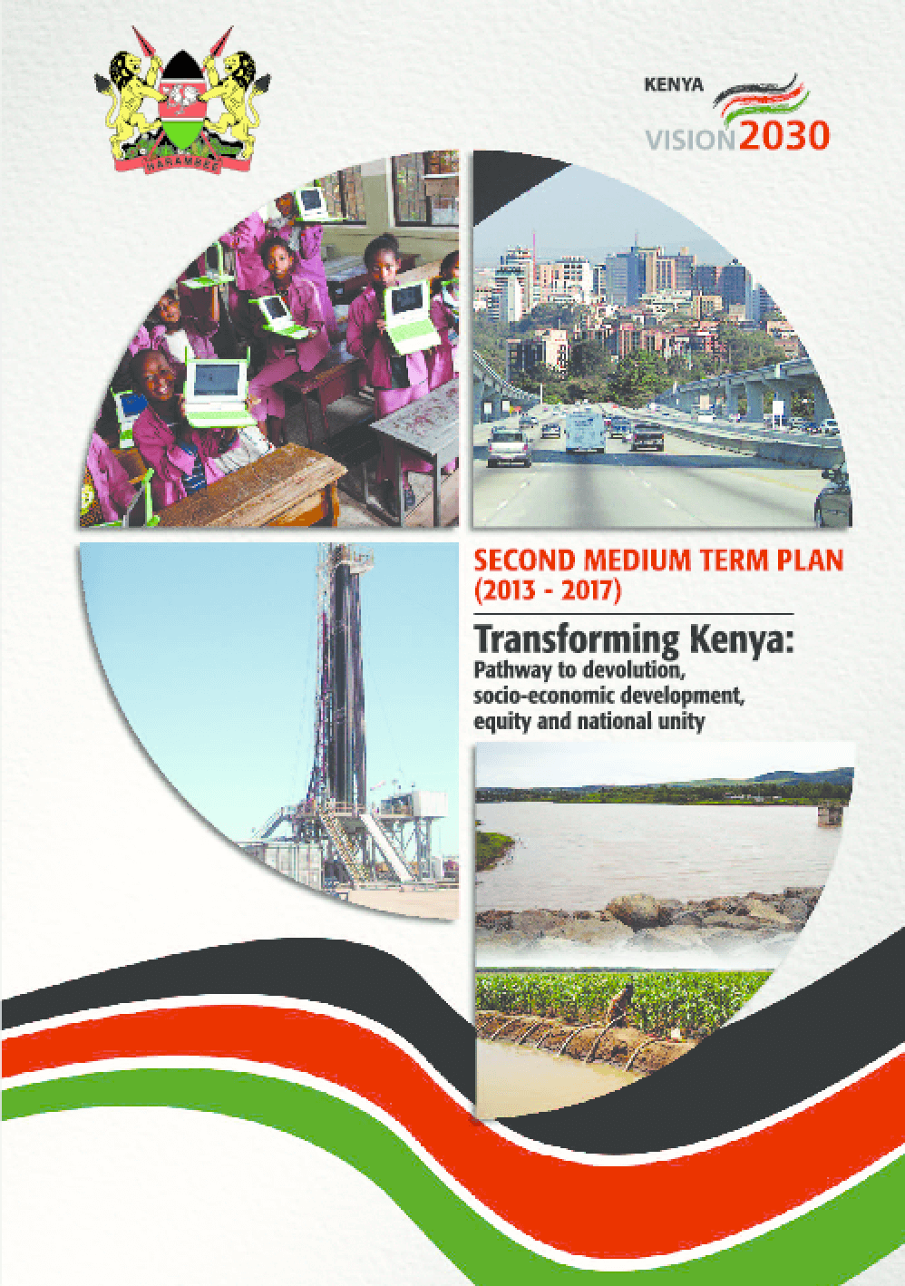 Second Medium Term Plan 2013-2017 Transforming Kenya: Pathway to Devolution, Socio-economic Development, Equity and National Unity