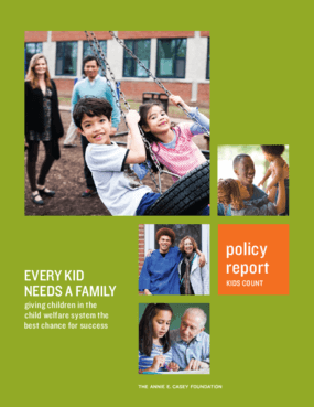 Every Kid Needs A Family: Giving Children in the Child Welfare System the Best Chance for Success