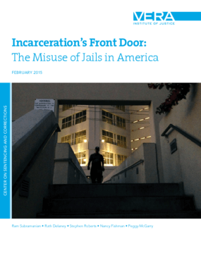Incarceration's Front Door: The Misuse of Jails in America