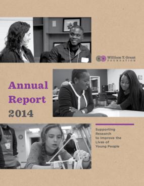 William T. Grant Foundation: Annual Report 2014