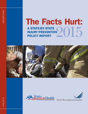 The Facts Hurt: A State-By-State Injury Prevention Policy Report 2015