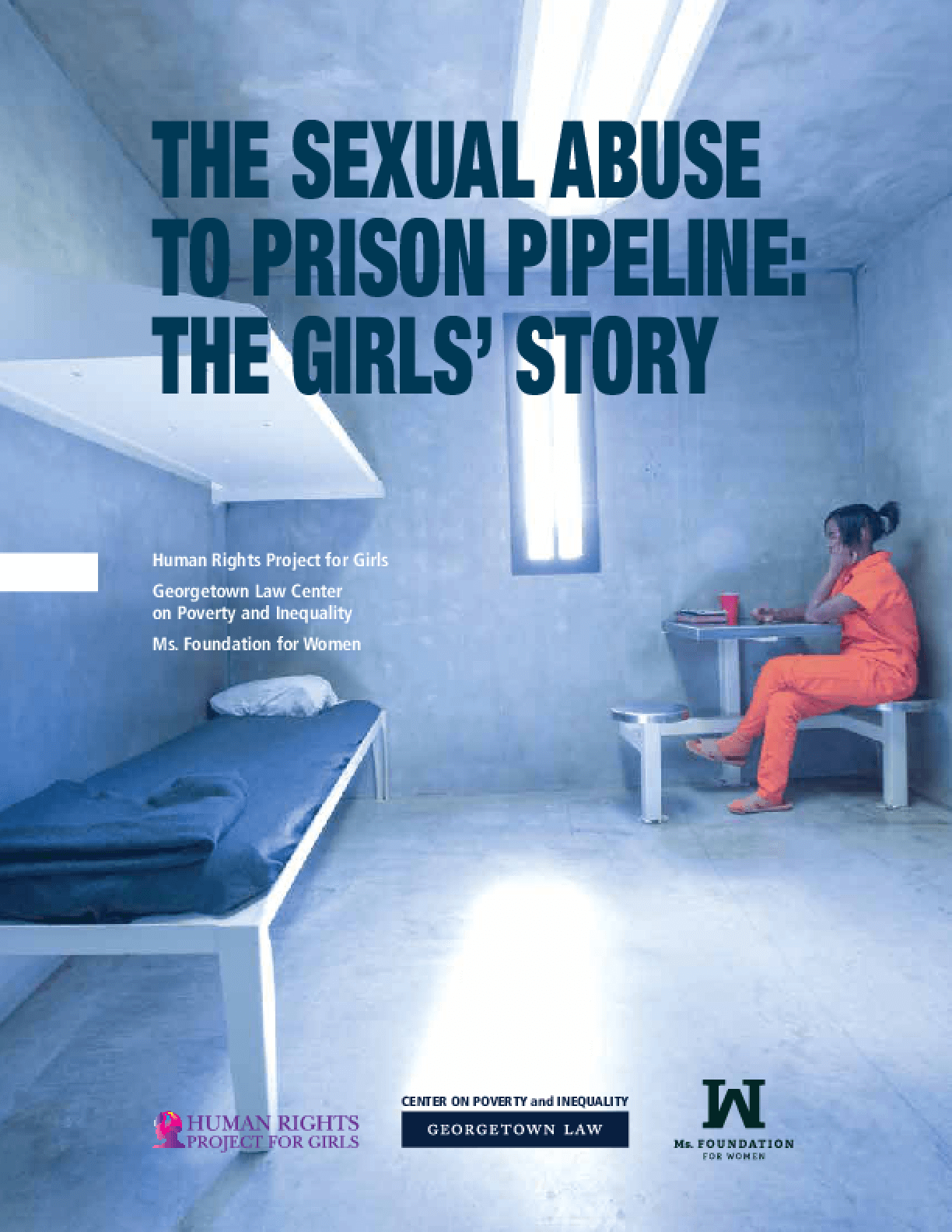 The Sexual Abuse to Prison Pipeline: The Girls' Story