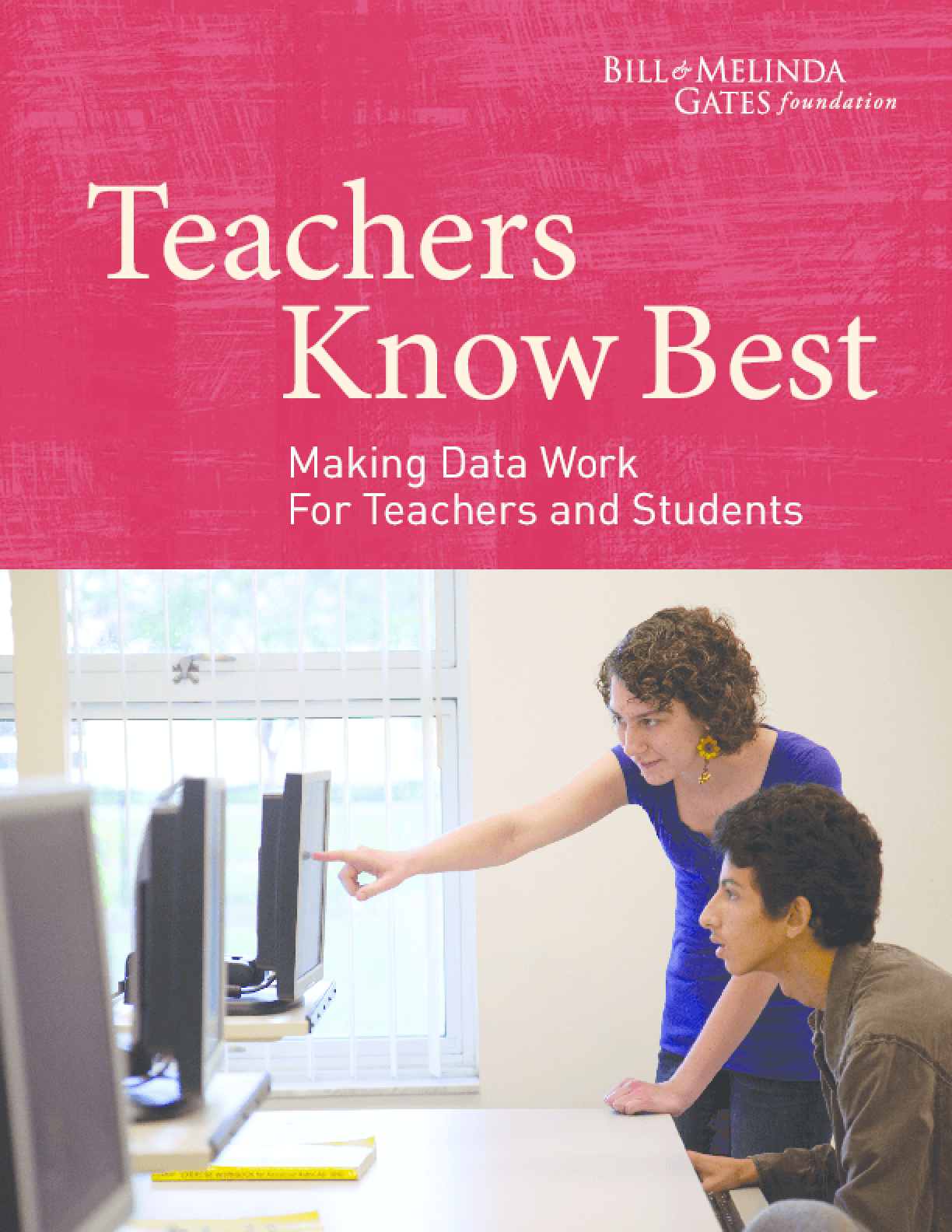 Teachers Know Best: Making Data Work For Teachers and Students