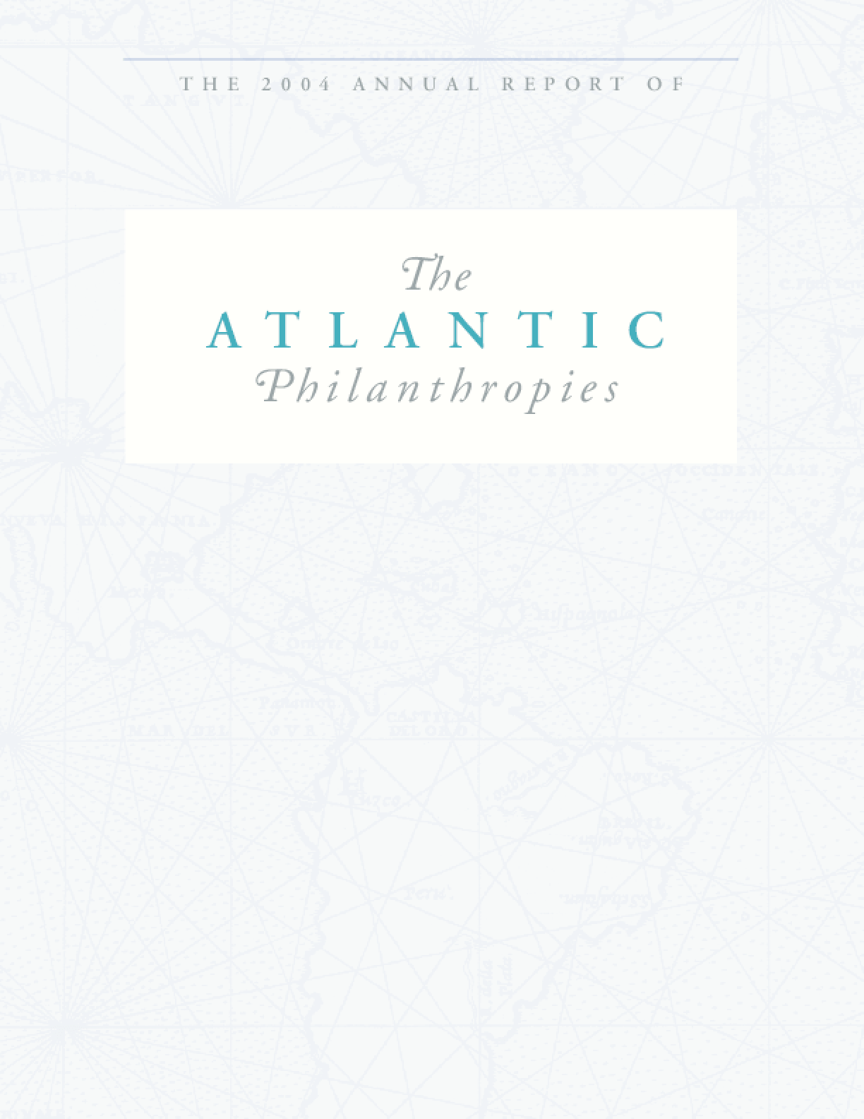 The 2004 Annual Report of The Atlantic Philanthropies