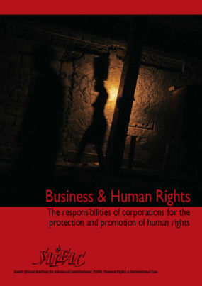 Business and Human Rights: The responsibilities of corporations for the protection and promotion of human rights