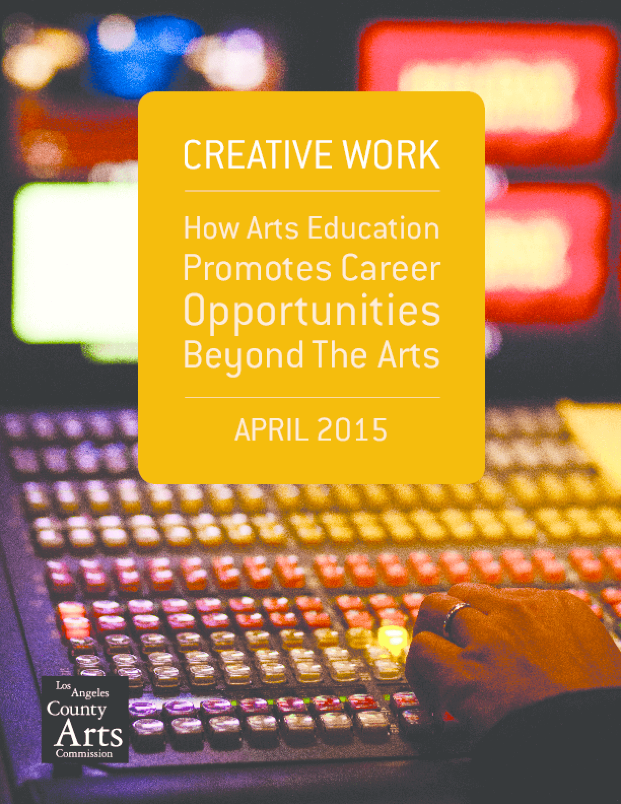 Creative Work: How Arts Education Promotes Career Opportunities Beyond the Arts