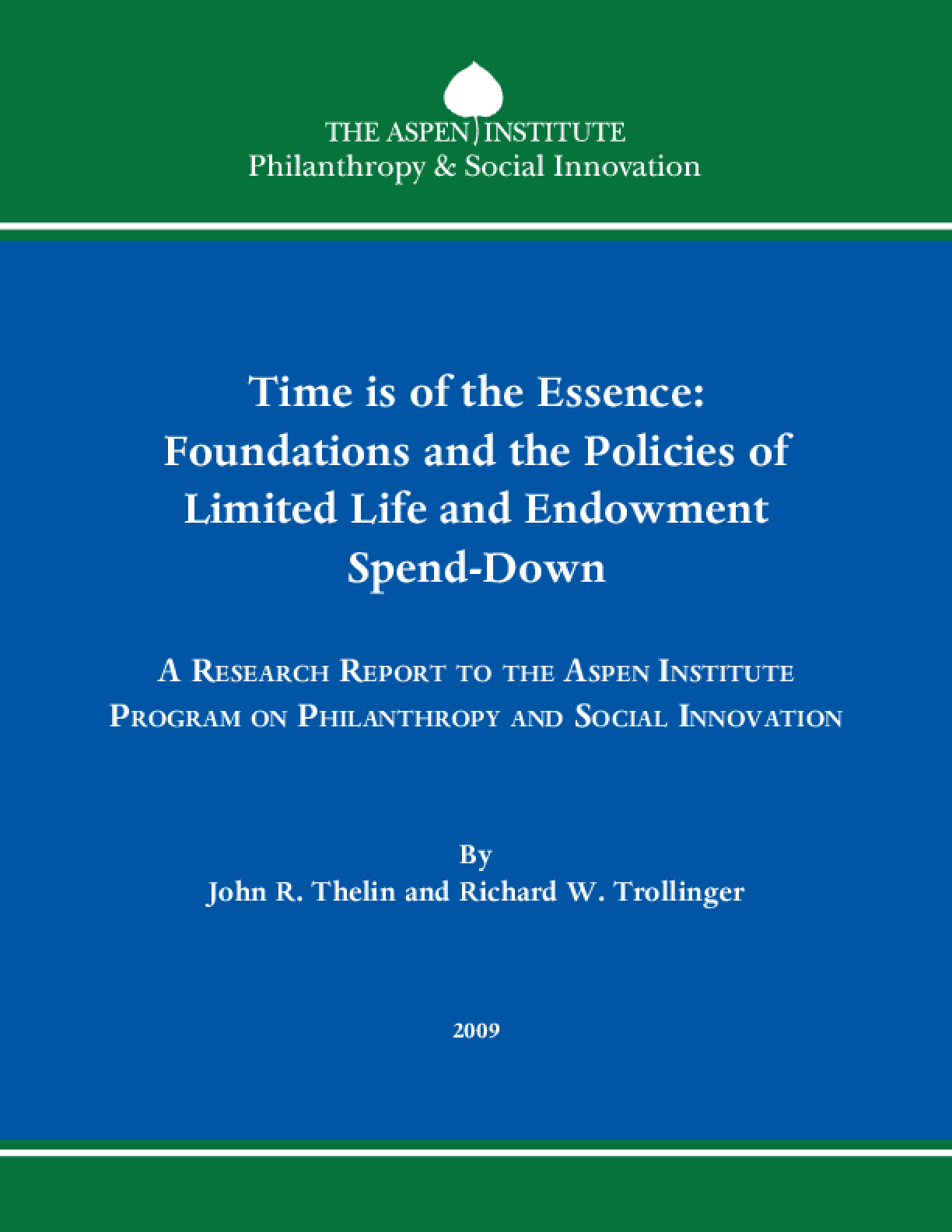 Time Is Of The Essence: Foundations And The Policies Of Limited Life And Endowment Spend-Down