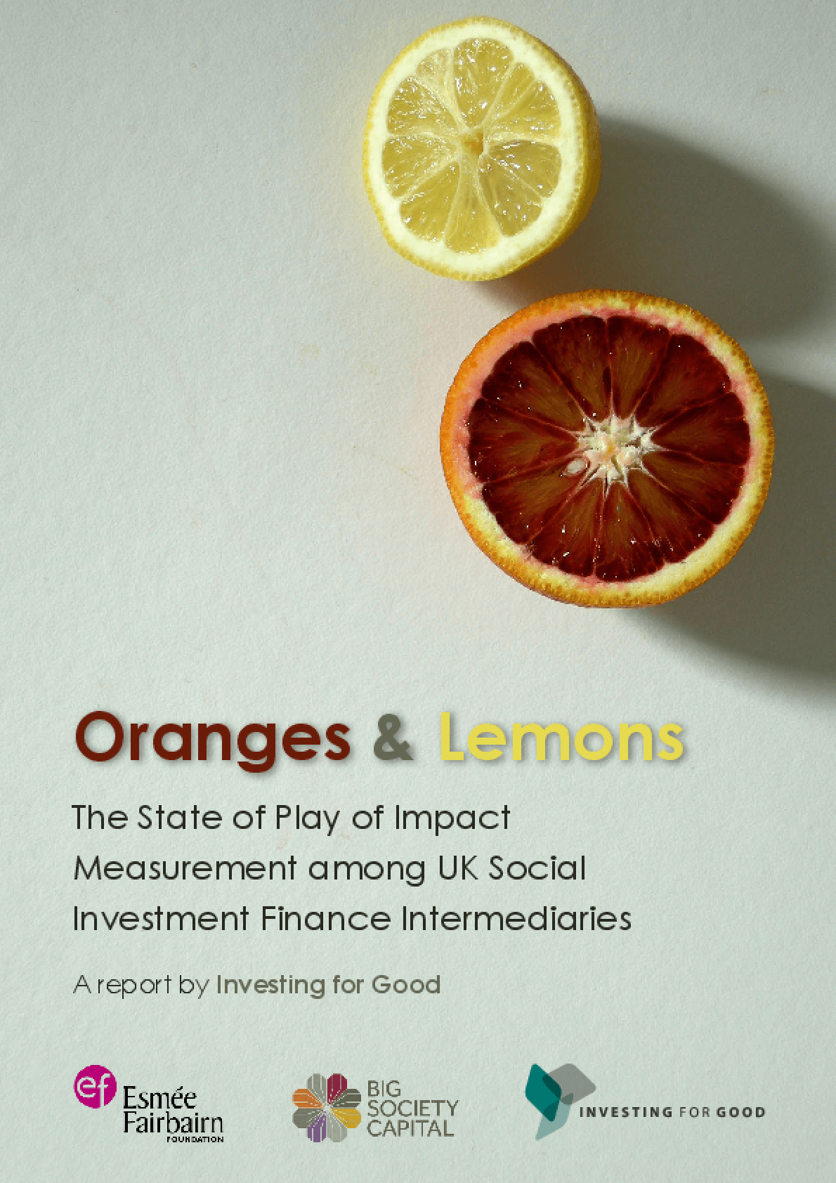 Oranges and Lemons : The State of the Play of Impact Measurement Among UK Social Investment Finance Intermediaires