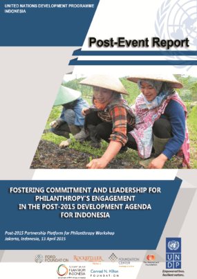 Post-Event Report: Fostering Commitment and Leadership for Philanthropy's Engagement in the Post-2015 Development Agenda for Indonesia
