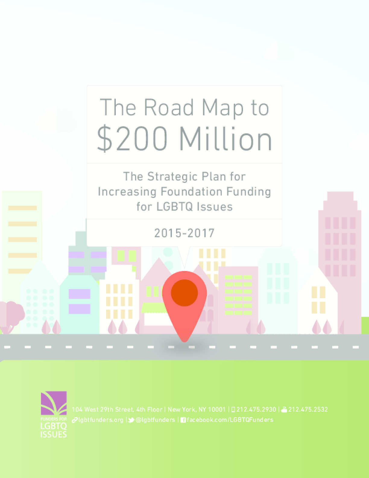 The Road Map to $200 Million: The strategic Plan for Increasing Foundation Funding for LGBTQ Issues