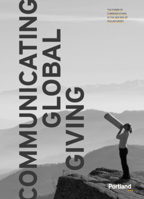 Communicating Global Giving: The Power of Communications in the New Era of Philanthropy